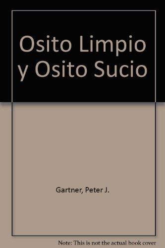Osito Limpio, Osito Sucio (Spanish Edition): Hans Gartner