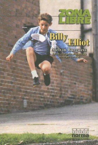 Billy Elliot (Zona Libre) (Spanish Edition): Melvin Burgess, Magdalena Holguin (Translator)