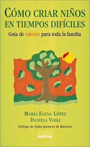 9789580464112: Como Criar Ninos En Tiempos Dificiles (Spanish Edition)