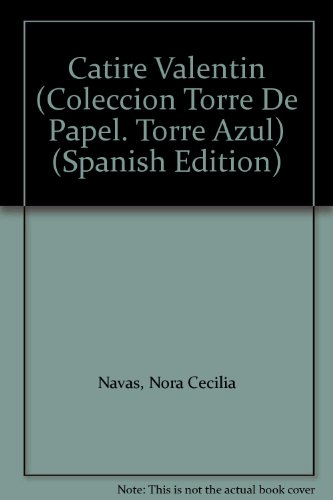 9789580464884: Catire Valentin (Coleccion Torre De Papel. Torre Azul)