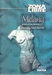 Melany (Spanish Edition) (9789580464938) by Harris, Dorothy Joan; Pombo, Juan Manuel