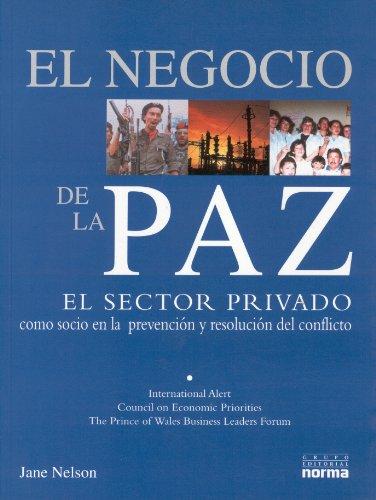 El Negocio de la Paz el Sector Privado como socio en la prevención y resolución del conflicto (9580465932) by Jane Nelson