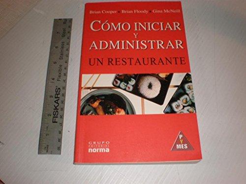 9789580466116: Como Iniciar Y Administrar UN Restaurante (Spanish Edition)
