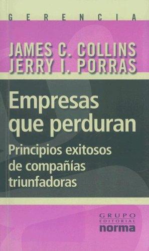 9789580467274: Empresas Que Perduran: Principios Exitosos de Companias Triunfadoras (Spanish Edition)