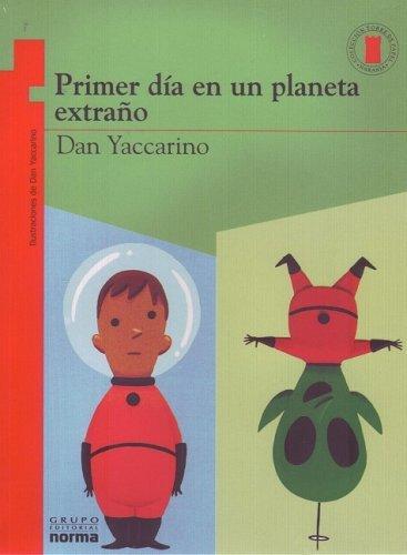 9789580468653: Primer Dia En Un Planeta Extrano (Spanish Edition)