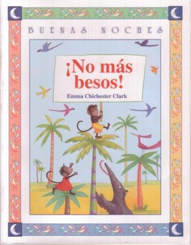 9789580468844: No Mas Besos / No More Kissing (Buenas Noches) (Buenas Noches) (Spanish Edition)