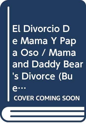 9789580468851: El Divorcio De Mama Y Papa Oso / Mama and Daddy Bear's Divorce (Buenas Noches) (Spanish Edition)