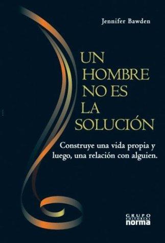 9789580470151: Un Hombre No Es La Solucion (Spanish Edition)