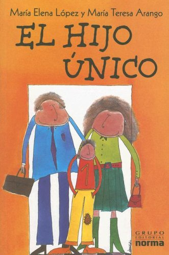 9789580470595: El Hijo Unico / The Only Child (Spanish Edition)
