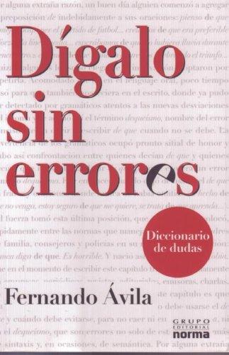 Digalo Sin Errores: Diccionario De Dudas: Avila, Fernando