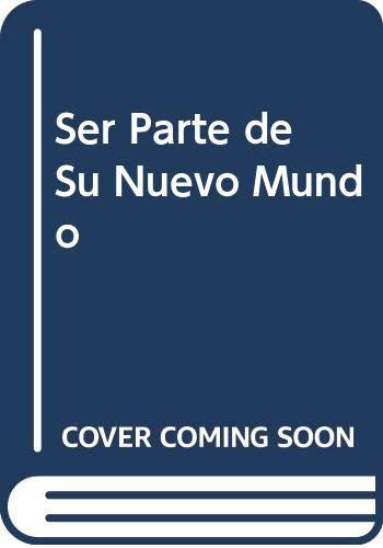 9789580471226: Ser Parte de Su Nuevo Mundo (Spanish Edition)