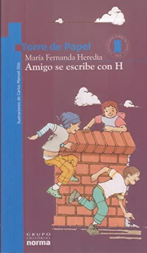 9789580471608: Amigo Se Escribe Con H: (Premio Norma-Fundalectura) (Torre De Papel-Azul) (Spanish Edition)