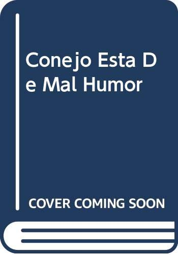 Conejo Esta De Mal Humor (Spanish Edition) (9580472246) by Not Available