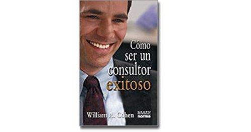 9789580473237: Como Ser Un Consultor Exitoso