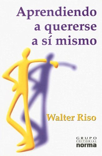 Aprendiendo A Quererse A Si Mismo: Walter Riso
