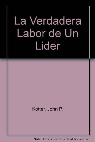 9789580477532: La Verdadera Labor De Un Lider (Spanish Edition)