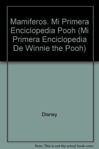 Mamiferos. Mi Primera Enciclopedia Pooh (Mi Primera Enciclopedia De Winnie the Pooh) (Spanish ...