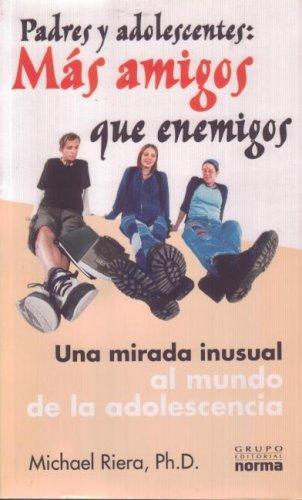 9789580479826: Padres Y Adolescentes: Mas Amigos Que Enemigos