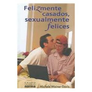 9789580480297: Felizmente Casados, Sexualmente Felices / The Sex-Starved Marriage: Boosting Your Marriage Libido, a Couple's Guide