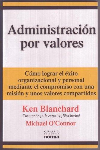Administracion Por Valores (Spanish Edition) (9580481024) by Ken Blanchard