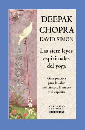 9789580482840: Las Siete Leyes Espirituales del Yoga: Guia Practica Para la Salud del Cuerpo, la Mente y el Espiritu