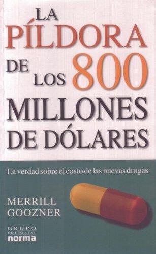 9789580482970: La Pildora De Los 800 Millones De Dolares/the 800 Million Dollar Pill (Spanish Edition)