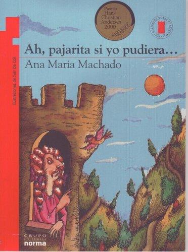 9789580485773: Ah, Pajarita Si Yo Pudiera... (Torre De Papel: Serie Naranja/ Paper Tower: Orange Series)