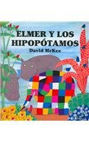 Elmer Y Los Hippopotamos/elmer And Thehippopotamus (Spanish Edition) (9580486263) by David McKee