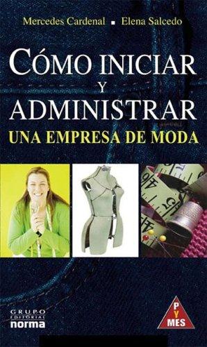 9789580487098: Como Iniciar y Administrar Una Empresa de Moda