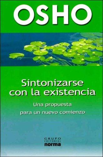 9789580488026: Sintonizarse Con la Existencia: Una Propuesta Para un Nuevo Comienzo (Spanish Edition)