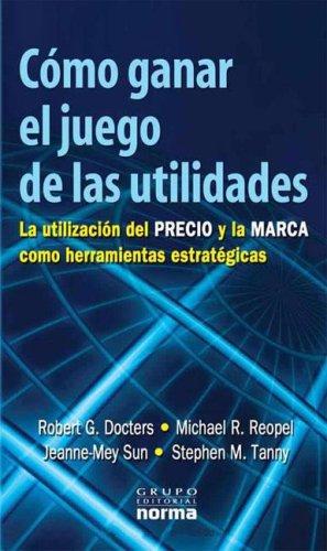 9789580489900: Como Ganar El Juego de Las Utilidades (Spanish Edition)