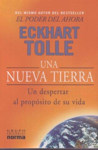 9789580490616: Una Nueva Tierra: Un Despertar al Proposito de su Vida (Spanish Edition)