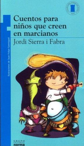 Cuentos Para Ninos Que Se Creen en Marcianos/ Stories for Kids That Believes in Martians (...