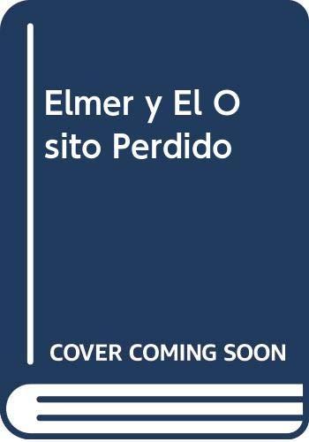 9789580491231: Elmer y El Osito Perdido (Spanish Edition)