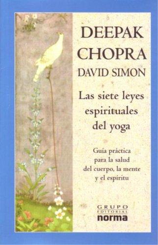 9789580492030: Las Siete Leyes Espirituales del Yoga: Guia Practica Para la Salud del Cuerpo, la Mente y el Espiritu