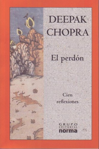9789580492474: El Perdon/ the Deeper Wound: Cien Relexiones/ Recovering the Soul from Fear and Suffering