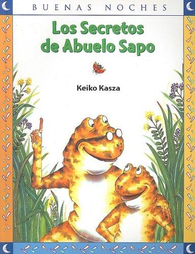 9789580493990: Los Secretos de Abuelo Sapo = Grandpa Toad's Secrets (Buenas Noches) (Spanish Edition)
