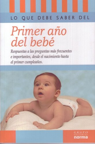 9789580494041: Lo que debe saber sobre el primer ano del bebe/ What You Should Know About Your Baby's First Year (Spanish Edition)