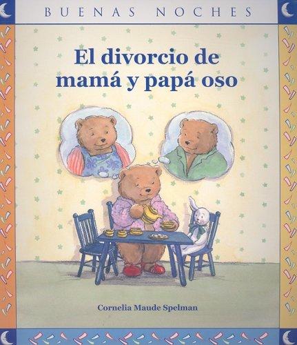 9789580494690: El divorcio de mama y papa oso / The bear mom and dad divorce (Buenas Noches) (Spanish Edition)