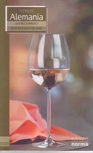 Vinos De Alemania/ Wines from Germany (Un Recorrido Por La Cave Y El Bar/ a Visit to the ...