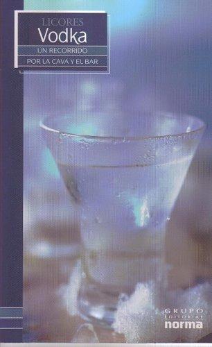Licores Vodka/ Vodka (Un Recorrido Por La Cava Y El Bar/ a Visit to the Wine Cellar and ...