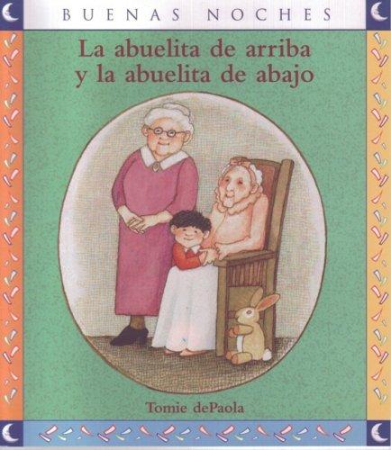 9789580496939: La abuelita de arriba y la abuelita de abajo / Nana Upstairs & Nana Downstairs (Good Night) (Spanish Edition)