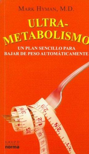 9789580497530: Ultrametabolismo/ Ultrametabolism: Un Plan Sencillo Para Bajar De Peso Automaticamente (Spanish Edition)
