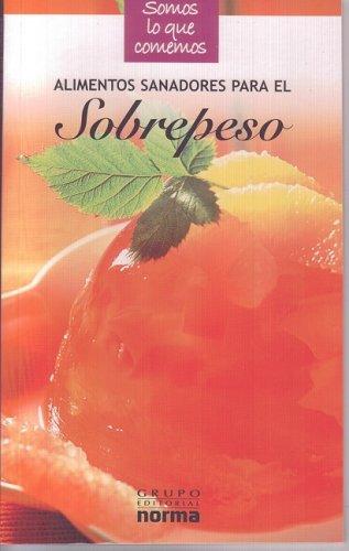 Alimentos sanadores para el sobrepeso/ Healing Foods: Toyos, Isabel (DRT)