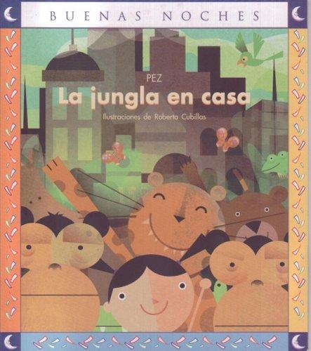 La Jungla En Casa/ the Jungle At Home (Buenas Noches/ Good Night) (Spanish Edition): ...