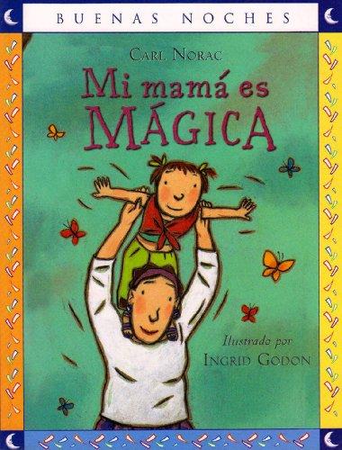 Mi Mama Es Magica/ My Mummy Is: Carl Norac