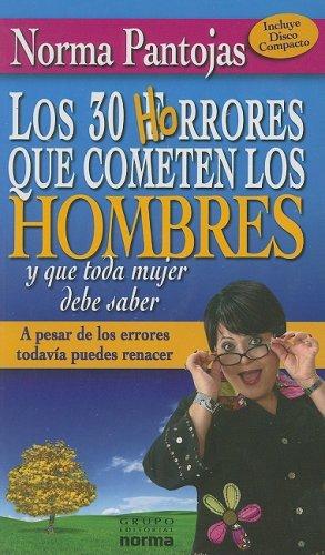 9789580499534: Los 30 Horrores que Cometen Los Hombres y Que Toda Mujer Debe Saber: A Pesar De Los Errores Todavia Puedes Renacer