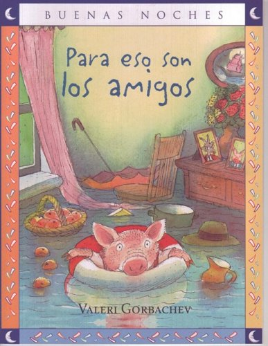 9789580499947: Para eso son los amigos/ That's What Friends are For (Buenas Noches/ Good Night) (Spanish Edition)