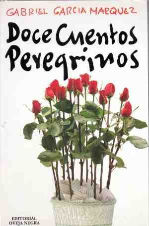 DOCE CUENTOS PEREGRINOS: Gabriel Garcia Marquez