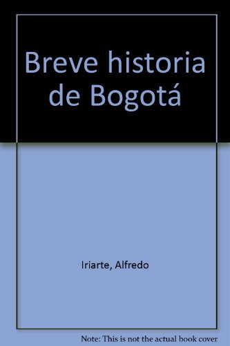 9789580600787: Breve historia de Bogotá
